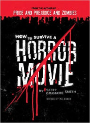 how-to-survive-a-horror-movie-by-seth-grahame-smith