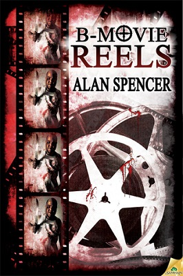 B-Movie Reels by Alan Spencer
