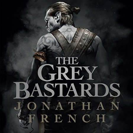 The Grey Bastards by Jonathan French ii