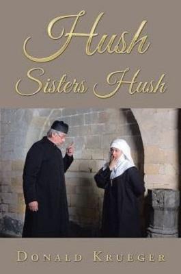 Hush Sisters Hush by Donald Krueger