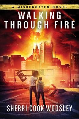 Walking Through Fire by Sherri Cook Woosley